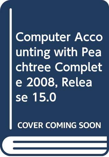 9780071283694: Computer Accounting with Peachtree Complete 2008, Release 15.0