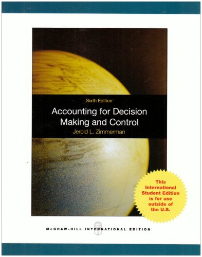 Accounting for Decision Making and Control: Zimmerman, Jerold L.