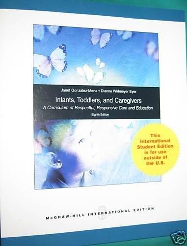 9780071285452: Infants, Toddlers and Caregivers: A Curriculum of Respectful, Responsive Care and Education