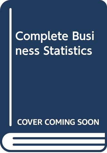 9780071287531: Complete Business Statistics