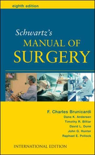 Schwartz's Manual of Surgery: F Charles Brunicardi