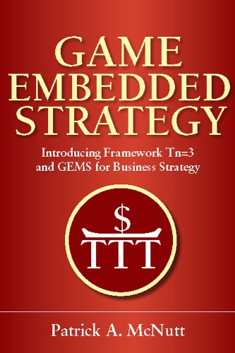 9780071288927: Game Embedded Strategy: Introducing Framework Tn=3 and GEMS for Business Strategy