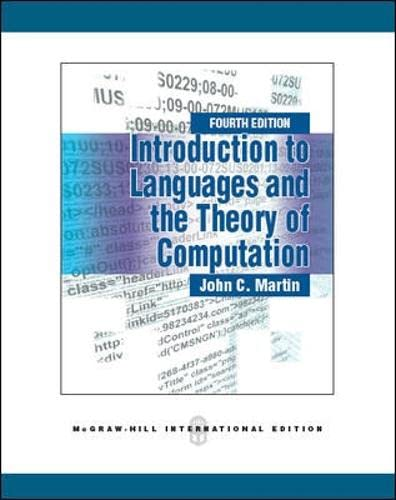 Introduction to Languages and the Theory of Computation: Martin, John C.