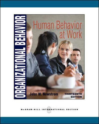 Organizational Behavior: Human Behavior at Work: Newstrom, John W.
