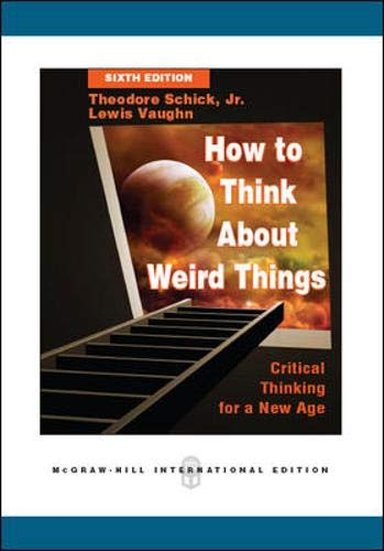 9780071289566: How to Think About Weird Things: Critical Thinking for a New Age