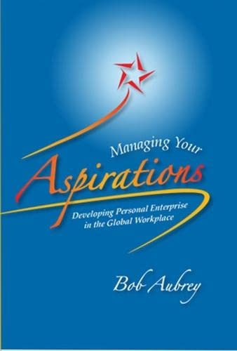 9780071311786: Managing your Aspirations : Developing Personal Enterprise in the Global Workplace.