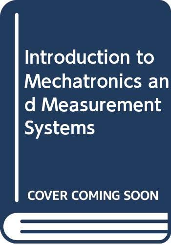 9780071314442: Introduction to Mechatronics and Measurement Systems