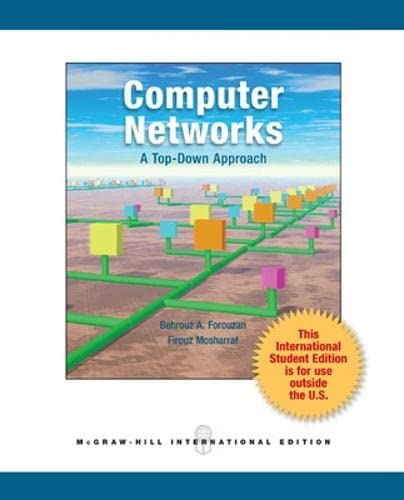 Computer Networks: A Top Down Approach: Behrouz A Forouzan