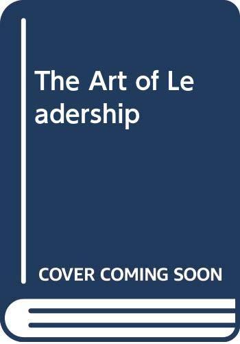 9780071316033: The Art of Leadership