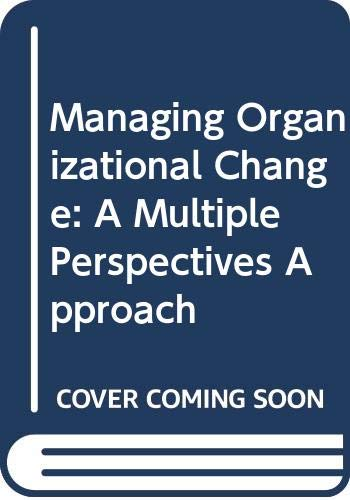 9780071316187: Managing Organizational Change: A Multiple Perspectives Approach