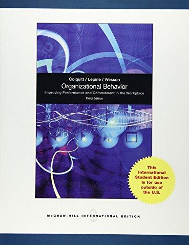 Organisational Behaviour : Improving Performance and Commitment: Jason A. Colquitt,