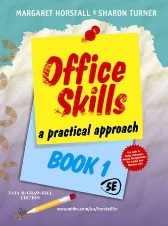 Office Skills: A Practical Approach (Book 1): Margaret Horsfall,Sharon Turner