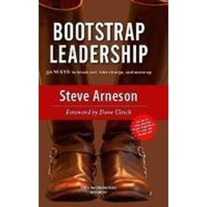 Bootstrap Leadership: Steve Arneson (Author) & Dave Ulrich (Frwd)