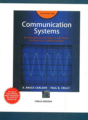 Communication Systems: An Introduction to Signals and: A. Bruce Carlson,Paul