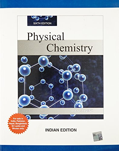 Physical Chemistry (Sixth Edition), (SIE): Ira N. Levine