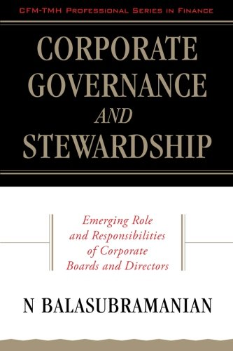 9780071321365: Corporate Governance and Stewardship: Emerging Role and Responsibilities of Corporate Boards and Directors