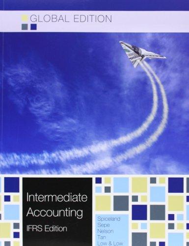 Intermediate Accounting IFRS Global Edition: David Spicelan, Jim