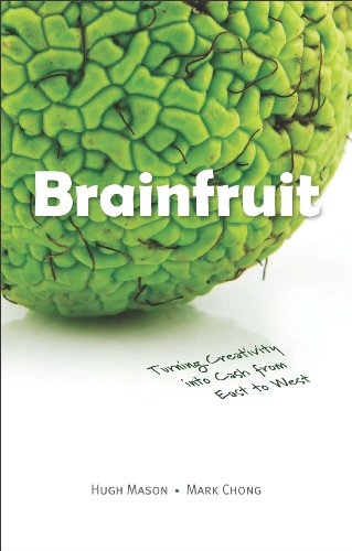 9780071324953: BRAINFRUIT: TURNING CREATIVITY INTO CASH FROM EAST TO WEST