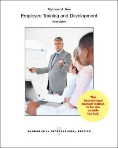 noe r 2010 employee training and development 5th ed new york mcguire hill irwin Managing performance through training & development, 5th edition alan m saks, robert r haccoun instructors' manual law and ethics in the business environment, 7th editionterry halbert, elaine ingulli instructor manual.