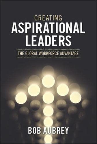 9780071327732: Creating Aspirational Leaders: The Global Workforce Advantage (Asia Professional Business Self-Help)