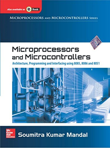 Microprocessors And Microcontrollers Architecture, Programming & Interfacing: Soumitra Kumar Mandal
