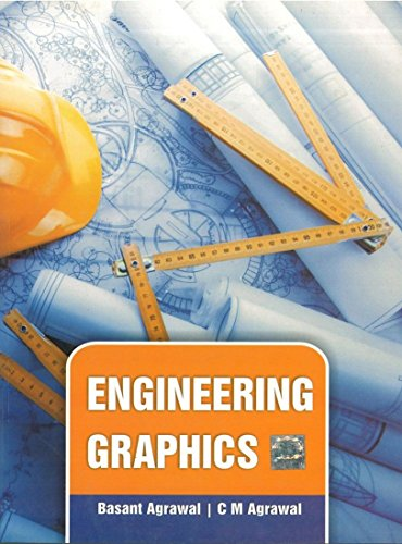Engineering Graphics: Basant Agrawal,C.M. Agrawal