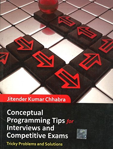 Conceptual Programming Tips for Interviews and Competitive: Jitender Kumar Chhabra