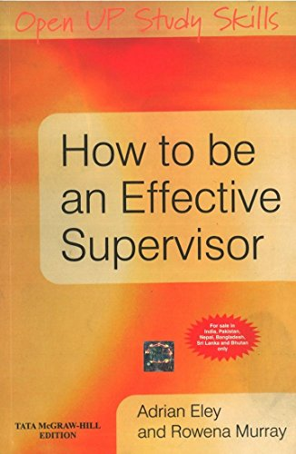 How to be an Effective Supervisor: Rowena Murray,Adrian Eley