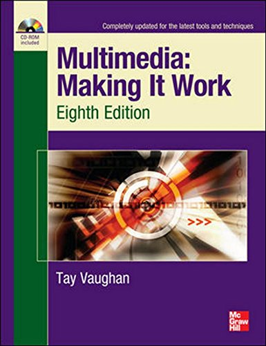 Multimedia: Making It Work (Eighth Edition): Tay Vaughan