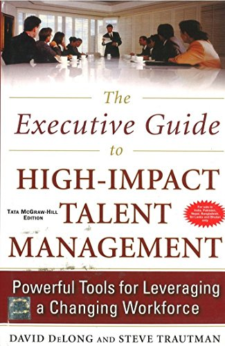 9780071332538: The Executive Guide to High-Impact Talent Management : Powerful Tools for Leveraging a Changing Workforce