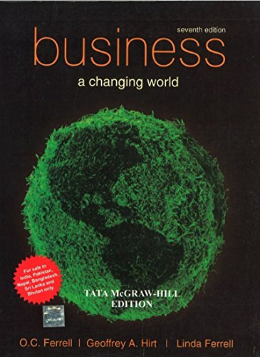 Business: A Changing World: A. Hirt,O.C. Ferell