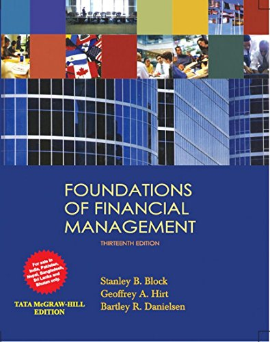 Foundations of Financial Management (Thirteenth Edition): Bartley R. Danielsen,Geoffrey A. Hirt,...