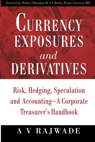 9780071332798: Currency Exposures and Derivatives: Risk, Hedging, Speculation and Accounting – A Corporate Treasurer's Handbook