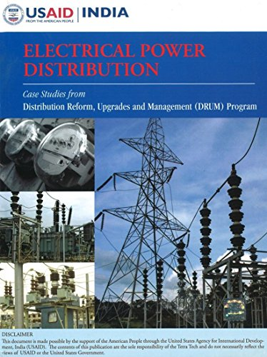 Electrical Power Distribution: Case Studies from Distribution Reform Upgrades And Management (DRUM)...