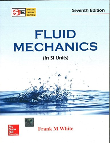 Fluid Mechanics (In SI Units), (Seventh Edition): Frank M. White