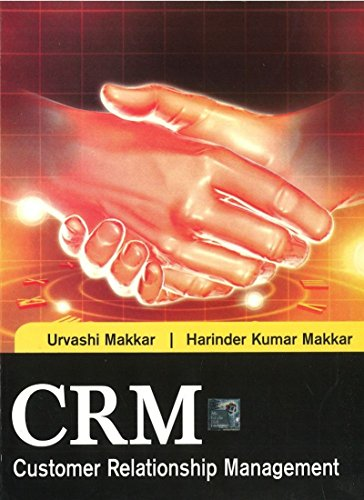 CRM: Customer Relationship Management: Harinder Makkar,Urvashi Makkar