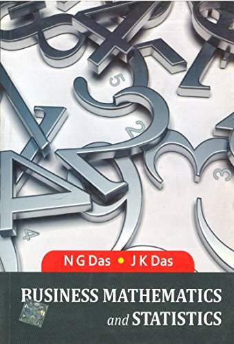 Business Mathematics and Statistics: J.K. Das,N.G. Das