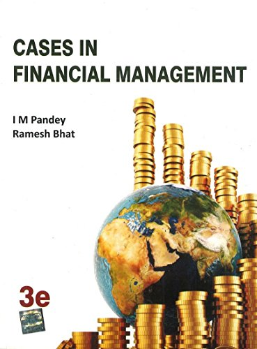 Cases in Financial Management (Third Edition): I M Pandey,Ramesh