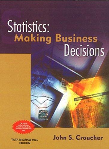 Statistics: Making Business Decisions: John S. Croucher