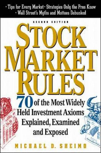9780071340960: Stock Market Rules: 70 of the Most Widely Held Investment  Axioms Explained, Examined and Exposed