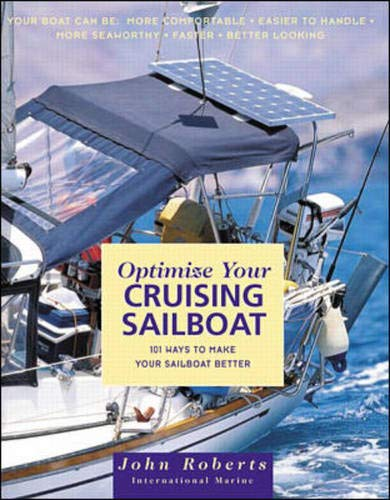 9780071341141: Optimize Your Cruising Sailboat: 101 Ways to Make Your Sailboat Better