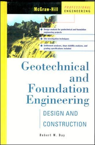 9780071341387: Geotechnical and Foundation Engineering: Design and Construction (McGraw-Hill Professional Engineering)