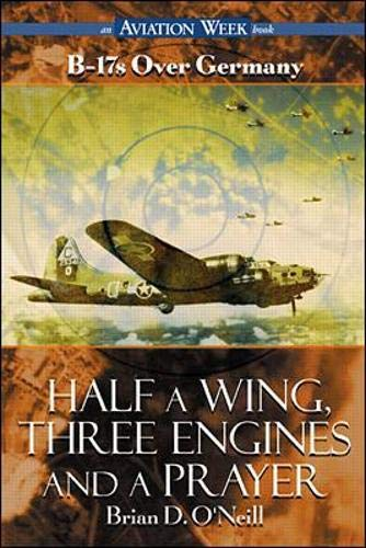 9780071341455: Half a Wing, Three Engines and a Prayer: B-17's Over Germany (