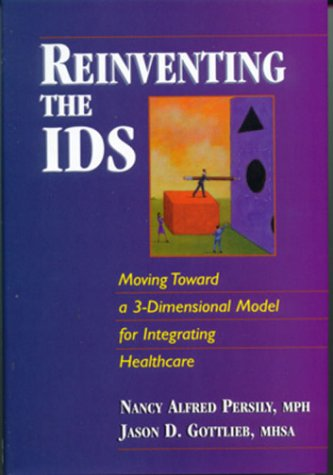 9780071342186: Reinventing the IDS: Moving Toward a Three-Dimensional Model for Integrating Healthcare