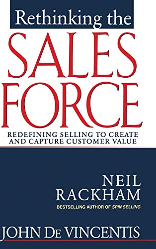 9780071342537: Rethinking the Sales Force: Redefining Selling to Create and Capture Customer Value