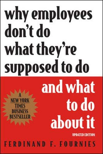 9780071342551: Why Employees Don't Do What They're Supposed To Do and What To Do About It