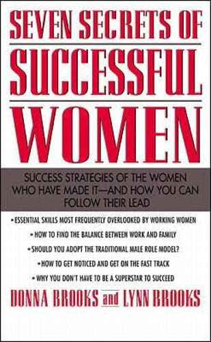 9780071342643: Seven Secrets of Successful Women: Success Strategies of the Women Who Have Made It  -  And How You Can Follow Their Lead