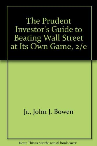 9780071342896: The Prudent Investor's Guide to Beating Wall Street at Its Own Game, 2/e