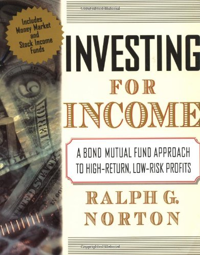 9780071342957: Investing for Income: A Bond Mutual Fund Approach to High-Return, Low-Risk Profits
