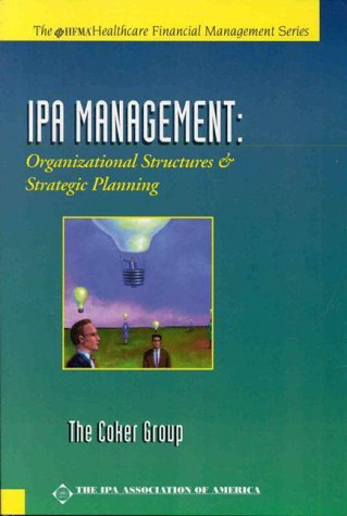 9780071343039: IPA Management: Organizational Structures and Strategic Planning